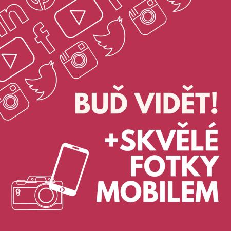 Buď vidět! + Skvělé fotky mobilem